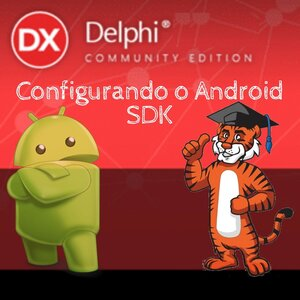 Configurando o SDK do Android no Delphi Community Edition