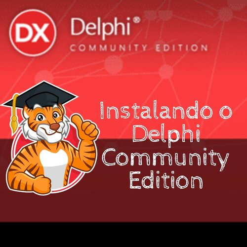 Instalando o Delphi Community Edition