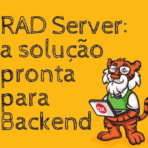 RAD Server a solução pronta para Backend